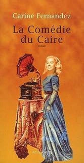 La comédie du Caire : roman