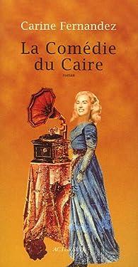 La Comédie du Caire par Carine Fernandez