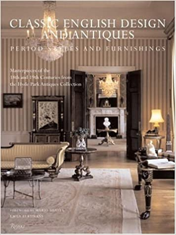 Classic English Design And Antiques Period Styles Furniture Hyde Park Collection Emily Eerdmans Rachel Karr Mario Buatta 9780847828630