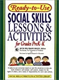 Ready-to-Use Social Skills Lessons and Activities for Grades Prek-K 1995, Ruth Weltmann Begun (Editor), 078796638X