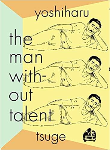 Book cover for The Man Without Talent by Yoshiharu Tsuge
