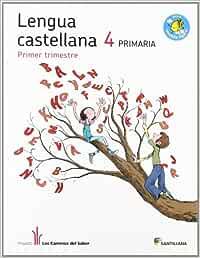 LENGUA 4 PRIMARIA M. LIGERA LOS CAMINOS DEL SABER