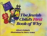 The Jewish Child's First Book of Why, Alfred J. Kolatch, 0824603540