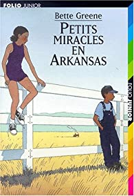 Petits miracles en Arkansas par Bette Greene