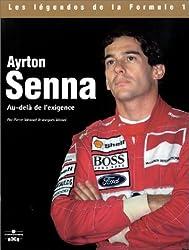 Ayrton Senna. : Au-delà de l'exigence