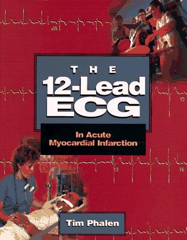 The 12-Lead ECG: In Acute Myocardial Infarction