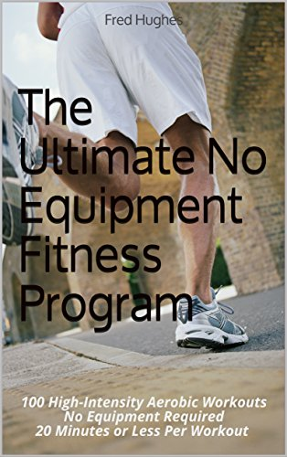 be27bb9253e0 Book Cover of Fred Hughes - The Ultimate No Equipment Fitness Program: 100  High-