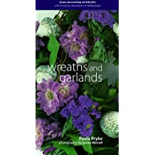 Wreaths and Garlands: Home Decorating Workbooks with 20 Step-By-Step Projects on Fold-Out Pages