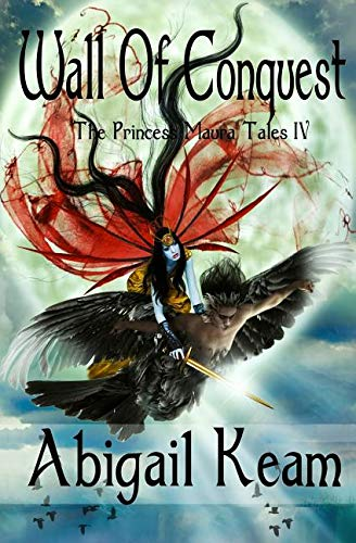 Wall of Conquest: The Princess Maura Tales - Book Four: A Fantasy Series ebook