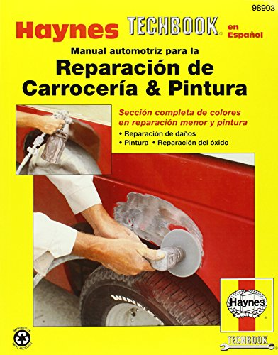 Manual Automotriz Para La Reparacion De Carroceria & Pintura Haynes Techbook (Haynes Repair Manuals) (Spanish Edition)