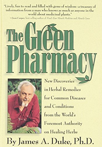 The Green Pharmacy: New Discoveries in Herbal Remedies for Common Diseases and Conditions from the World's Foremost Authority on Healing Herbs by James A. Duke (1997-01-02)