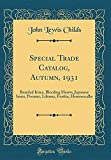 Amazon / Forgotten Books: Special Trade Catalog, Autumn, 1931 Bearded Irises, Bleeding Hearts, Japanese Irises, Peonies, Liliums, Funkia, Hemerocallis Classic Reprint (John Lewis Childs)