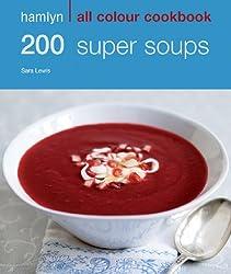 200 Super Soups: Hamlyn All Colour Cookbook (English Edition)