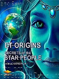 ET Origins - Secrets of the Star People