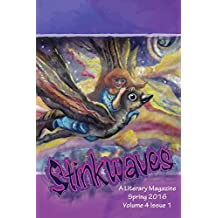 Stinkwaves Spring 2016 (short stories, poetry & art work from Indie Authors)