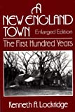 A New England Town : The First Hundred Years : Dedham, Massachusetts, 1636-1736 (Norton Essays in American History)