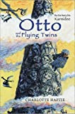 Otto and the Flying Twins, Charlotte Haptie, 082341826X