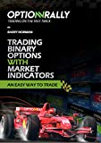 TRADING BINARY OPTIONS WITH MARKET INDICATORS: AN EASY WAY TO TRADE