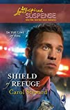Shield of Refuge (In the Line of Fire, Book 3) (Steeple Hill Love Inspired Suspense #125)
