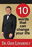 10 Words That Can Change Your Life, Gene Lingerfelt, 0978658116