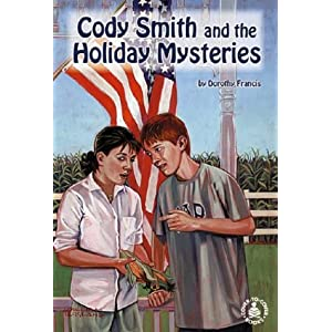 Cody Smith and the Holiday Mysteries (Cover-To-Cover Novels) Dorothy Francis