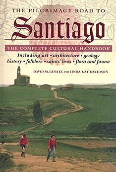 The Pilgrimage Road to Santiago: The Complete Cultural Handbook by [Gitlitz, David M., Davidson, Linda Kay]