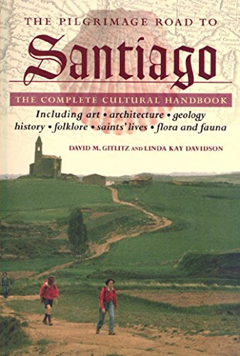 The Pilgrimage Road to Santiago: The Complete Cultural Handbook (Pilgrims Route To Santiago De Compostela Map)