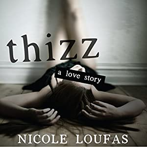 Thizz, a Love Story Audiobook