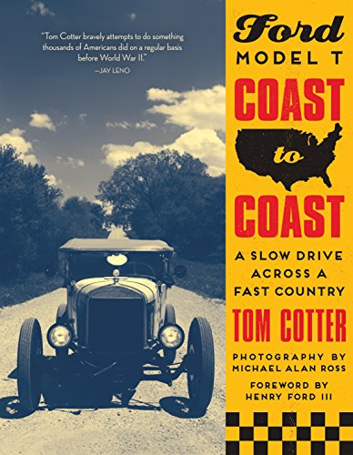 (Ford Model T Coast to Coast: A Slow Drive across a Fast Country )