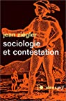 Sociologie et contestation par Ziegler