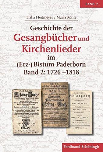 Geschichte der Gesangbücher und Kirchenlieder im (Erz-) Bistum Paderborn: Band 2: 1726-1818