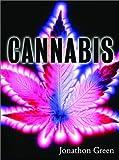 Cannabis, Jonathon Green, 1560254769