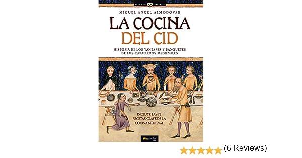 La Cocina Del Cid Ediciones Nowtilus Historia Incógnita: Amazon.es: Almodóvar Martín, Miguel Ángel: Libros