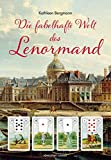 Die fabelhafte Welt des Lenormand (ausführliches Lenormand Buch, 400 S.)