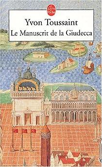 Le Manuscrit de la Giudecca par Toussaint
