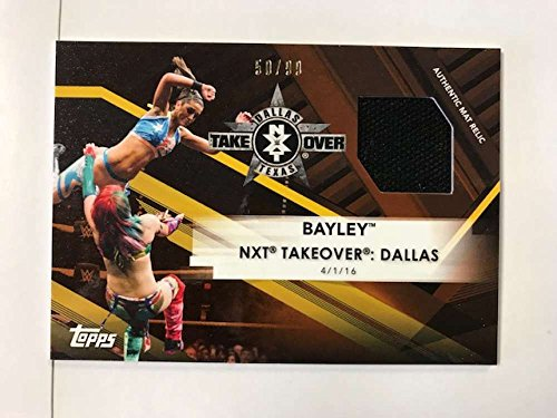 2017 Topps NXT Mat Relics #MR-BEY Bayley NXT TakeOver: Dallas 2016 NM-MT MEM from NXT