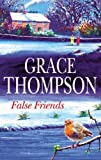 False Friends, Grace Thompson, 0727864831