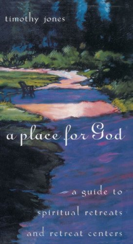 A Place for God: A Guide to Spiritual Retreats and Retreat - Creek City Center Map