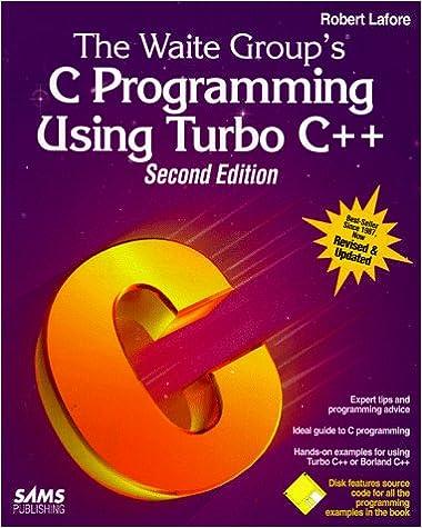 The Waite Groups C Programming Using Turbo C++/Book and Disk: Robert Lafore: 9780672303999: Amazon.com: Books