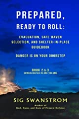 PREPARED, Ready to Roll: Evacuation, Safe-Haven Selection, and Shelter-in-Place Guidebook: Danger is on your doorstep - Book-2 and 3 (36 Ready Preparedness Guide) Paperback