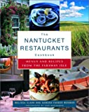 The Nantucket Restaurants Cookbook, Melissa Clark and Samara Farber Mormar, 0375504249