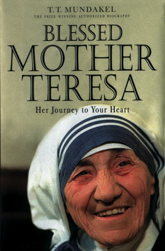 Blessed Mother Teresa: Her Journey to Your Heart PDF