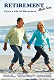 Reading this book is one of the most important steps you can take toward living a retirement life of abundance. Many people look forward to retiring long before their actual retirement date. However, the excitement of the day you stop going to work i...