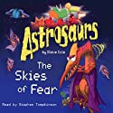 Astrosaurs: The Skies of Fear Audiobook by Steve Cole Narrated by Stephen Tompkinson