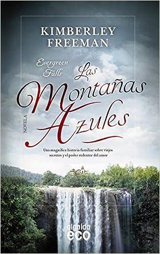 Las montañas azules (ALGAIDA LITERARIA - ECO): Amazon.es: Freeman, kimberley: Libros