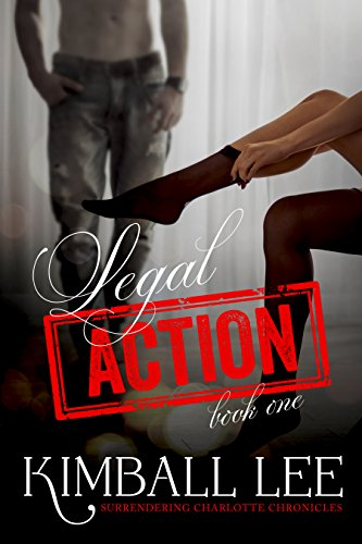 Romance Legal Action Surrendering Charlotte Chronicles Book 1 By Lee Kimball