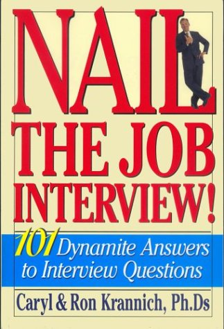 Nail the Job Interview!: 101 Dynamite Answers to Interview Questions