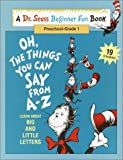 Oh, the Things You Can Say from A-Z, Dr. Seuss, 0679868402