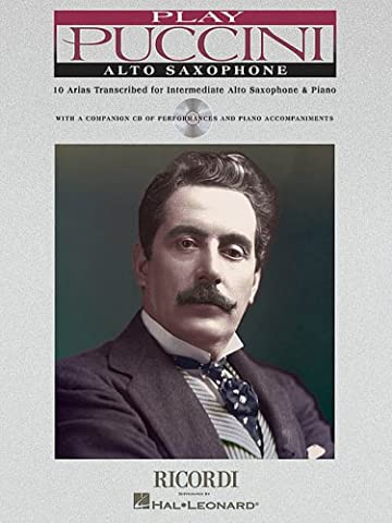 Play Puccini: 10 Arias Transcribed for Alto Saxophone & Piano (Aria Sheet Music)