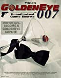 Goldeneye 007 Strategy Guide (Unauthorized Game Secrets)